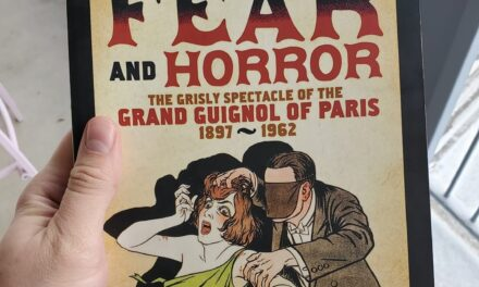 Book Review – 'Theatre of Fear and Horror: The Grisly Spectacle of the Grand Guignol of Paris 1897-1962' by Mel Gordon (Feral House Press, 2016)